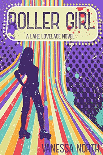 Roller Girl (Lake Lovelace Book 3) ()