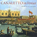 Front cover for the book Canaletto in Venice by Martin Clayton