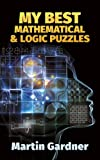 My Best Mathematical and Logic Puzzles (Dover Recreational Math) (Math & Logic Puzzles)