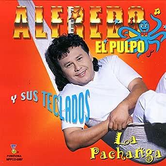 La Pachanga de Alfredo El Pulpo Y Sus Teclados en Amazon Music ...