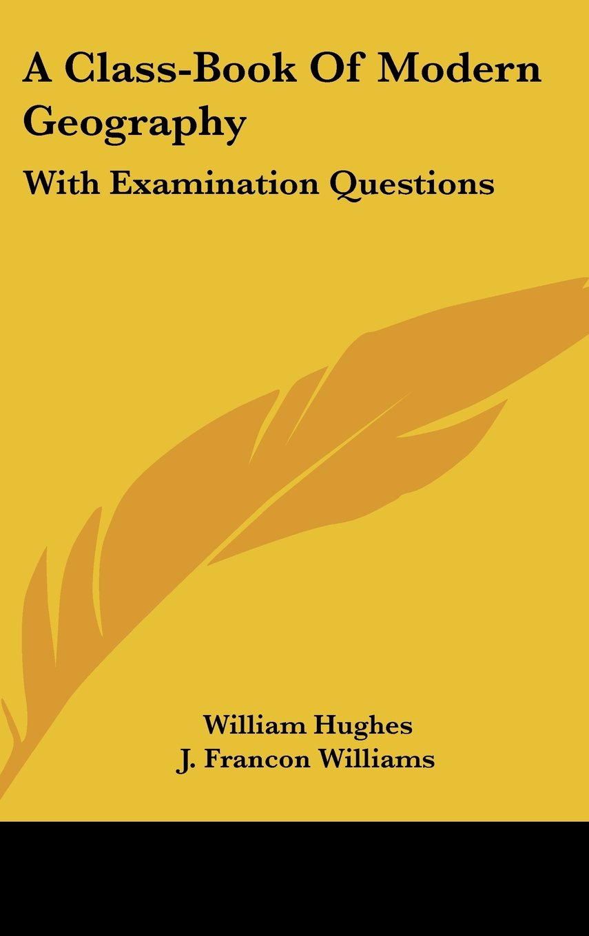 Download A Class-Book Of Modern Geography: With Examination Questions pdf