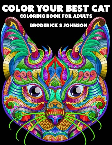 Color Your Best Cat: Coloring Book For Adults (Color Right Meow) (Volume 1)