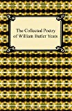 The Collected Poetry of William Butler Yeats, W. B. Yeats, 1420939319