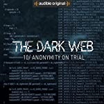 Ep. 10: Anonymity On Trial (The Dark Web) | Geoff White,Bernard P. Achampong