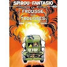 Spirou et Fantasio 40 Frousse aux  trousses
