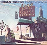 Straight Into the Sun by Dean Colby