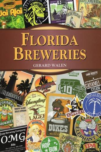 Florida Breweries (Breweries Series) by Gerard Walen
