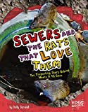 Sewers and the Rats That Love Them, Kelly Regan Barnhill, 1429619988