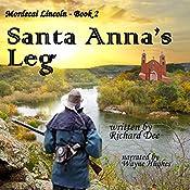 Mordecai Lincoln - Book 2 - Santa Anna's Leg | Richard F Dee