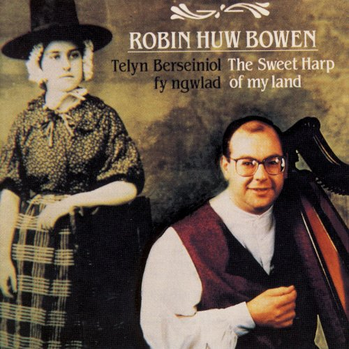 Telyn Berseinol fy ngwlad / Sweet Harp of My Land -- A Collection of Welsh Music on the Welsh Triple Harp