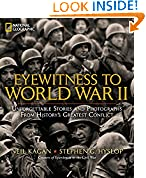 #5: Eyewitness to World War II: Unforgettable Stories and Photographs From History's Greatest Conflict