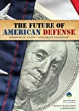 The Future of American Defense, Price, Jonathon, 0898435986