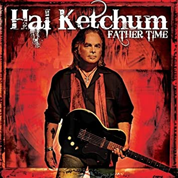 hal ketchum father time amazon com music father time