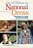 Encyclopedia of National Dress [2 volumes]: Traditional Clothing around the World