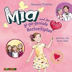 Mia und der gi-ga-geniale Hochzeitsplan (Mia 10)