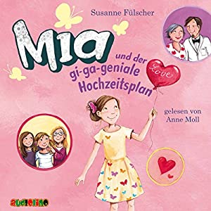 Mia und der gi-ga-geniale Hochzeitsplan (Mia 10) Hörbuch