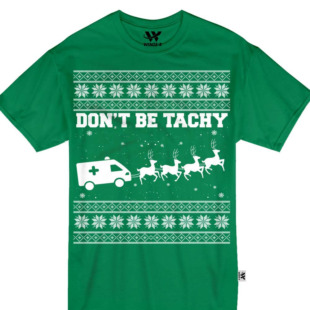 Don T Be Tachy Ugly Christmas Sweater Ambulance Nurse Doctor Tshirt 4836
