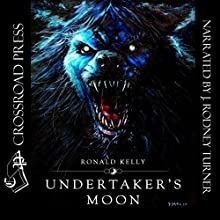 Undertaker's Moon Audiobook by Ronald Kelly Narrated by J. Rodney Turner