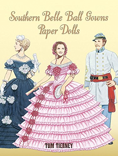 Southern Belle Ball Gowns Paper Dolls (Dover Paper Dolls) (Belle Ball)