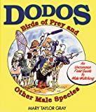 Dodos, Birds of Prey and Other Male Species, Mary T. Gray, 155591182X