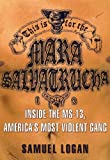 This Is for the Mara Salvatrucha: Inside the MS-13, America's Most Violent Gang