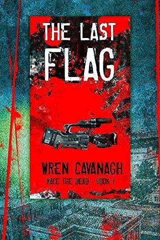 The Last Flag (Race the dead Book 1) - Ghost House Flag
