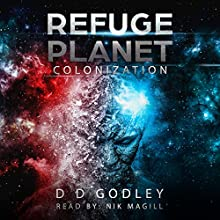 Refuge Planet: Colonization Audiobook by D D Godley Narrated by Nik Magill