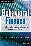 Behavioral Finance: Understanding the Social, Cognitive, and Economic Debates