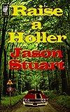 Raise a Holler, Jason Stuart, 0615633234