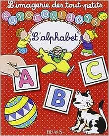l 39 imagerie des tout petits l 39 alphabet autocollants french edition n belineau s