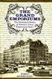 The Grand Emporiums: The Illustrated History of America's Great Department Stores