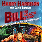 Bill, the Galactic Hero: The Planet of Ten Thousand Bars | Harry Harrison