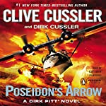 Poseidon's Arrow: A Dirk Pitt Novel, Book 22 | Clive Cussler,Dirk Cussler