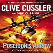 Poseidon's Arrow: A Dirk Pitt Novel, Book 22 | Clive Cussler, Dirk Cussler
