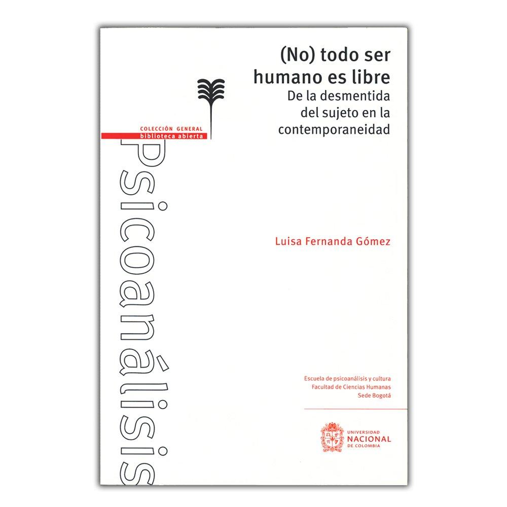 De la desmentida del sujeto en la contemporaneidad: Luisa Fernanda Gómez: 9789587833324: Amazon.com: Books