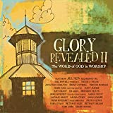 : Glory Revealed II