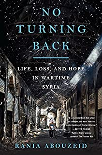 Book Cover: NO TURNING BACK : life, loss, and hope in wartime syria