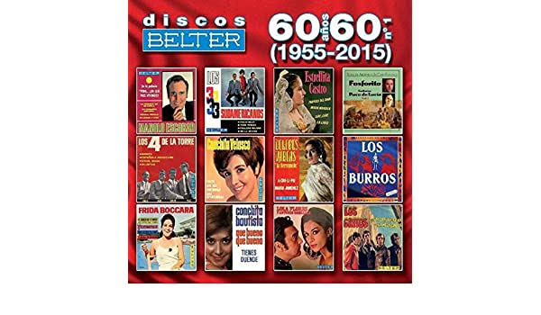 Discos Belter: 60 Años, 60 No. 1 (1955-2015) by Various artists on Amazon Music - Amazon.com