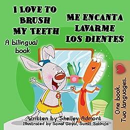I Love to Brush My Teeth-Me encanta lavarme los dientes (English Spanish  Bilingual Collection) (Spanish Edition)