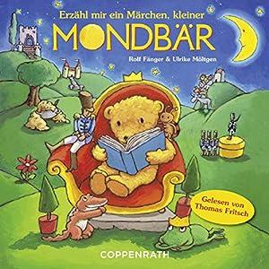Erzähl mir ein Märchen, kleiner Mondbär Hörbuch