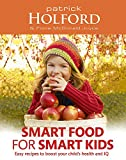 img - for Smart Food for Smart Kids: Easy Recipes to Boost Your Child's Health and IQ book / textbook / text book