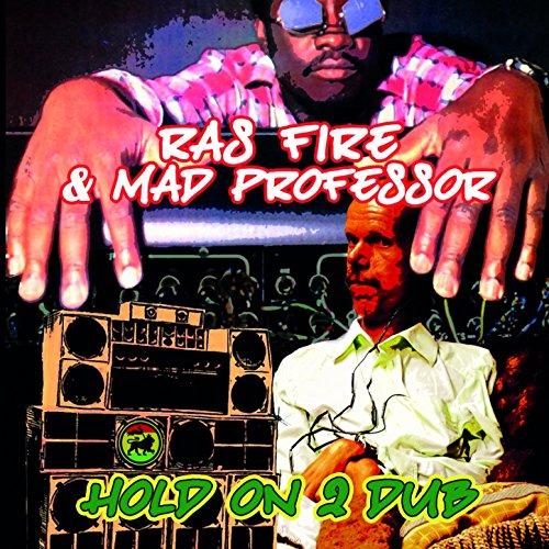 Ras Fire & The Mad Professor – Hold On 2 Dub (2014) [FLAC]