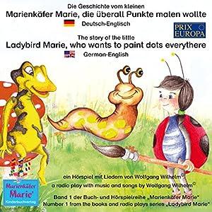 Die Geschichte vom kleinen Marienkäfer Marie, die überall Punkte malen wollte. Deutsch-Englisch Performance