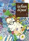 Les Fleurs du passé, tome 3 par Haruka