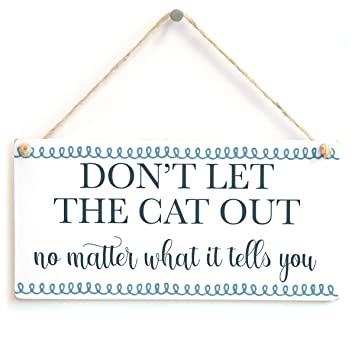 Meijiafei Placa decorativa para gato o gato con texto en inglés Dont Let The