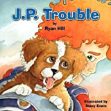 J P Trouble, Ryan Hill, 188605715X