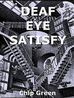Deaf Eye Satisfy by [Green, Chip]