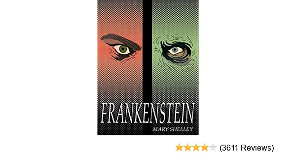 Amazon.com: Frankenstein ; or the Modern Prometheus: Annonated by Kushagra Bisen eBook: Mary Wollstonecraft (Godwin) Shelley: Kindle Store