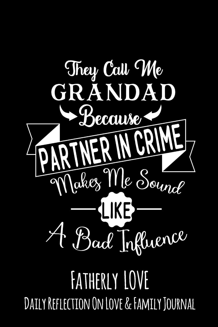 They Call Me Grandad Because Partner In Crime Makes Me Sound