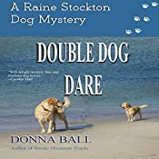 Double Dog Dare: The Raine Stockton Dog Mystery Series, Volume 8 | Donna Ball